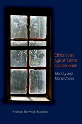 Ethics in an Age of Terror and GenocideIdentity and Moral Choice