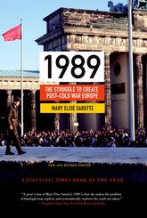 1989The Struggle to Create Post-Cold War Europe