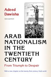 Arab Nationalism in the Twentieth CenturyFrom Triumph to Despair
